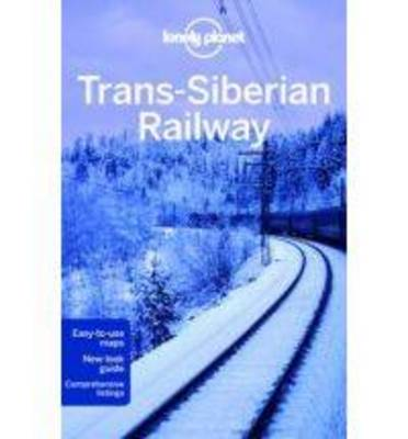 Lonely Planet Trans-Siberian Railway - Travel Guide (Paperback)