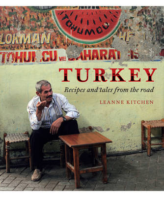Turkey: Recipes and Tales from the Road (Hardback)