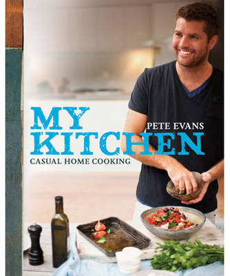 My Kitchen: Casual Cooking at Home (Hardback)