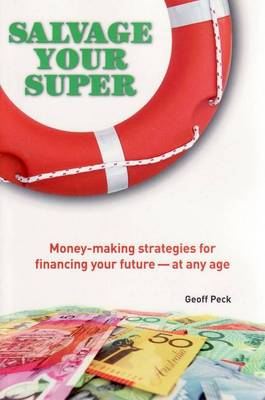 Salvage Your Super: Money-Making Strategies for Financing Your Future - at Any Age (Paperback)