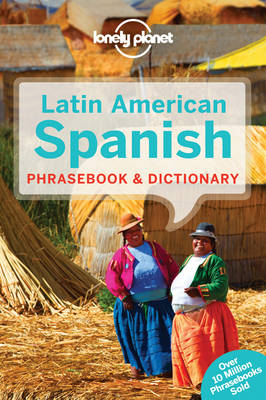 Lonely Planet Latin American Spanish Phrasebook & Dictionary (Paperback)