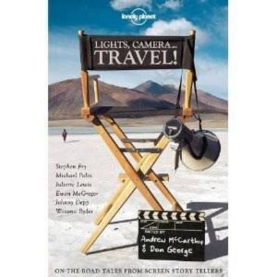 Lights Camera... Travel! - Lonely Planet Travel Literature (Paperback)