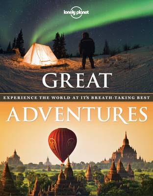 Great Adventures: Experience the World at its Breath-Taking Best (Hardback)