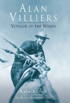 Alan Villiers: Voyager of the Winds (Hardback)
