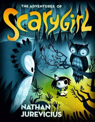 The Adventures of Scarygirl (Paperback)