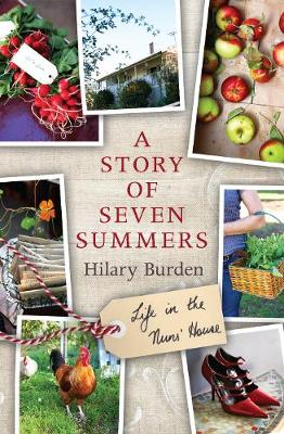 A Story of Seven Summers: Life in the Nuns' House (Paperback)
