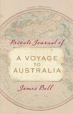 Private Journal of a Voyage to Australia (Hardback)