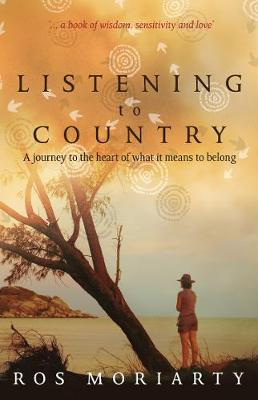 Listening to Country: A Journey to the Heart of What it Means to Belong (Paperback)