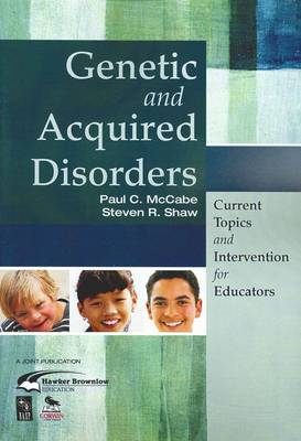 Genetic and Acquired Disorders: Current Topics and Interventions for Educators (Paperback)