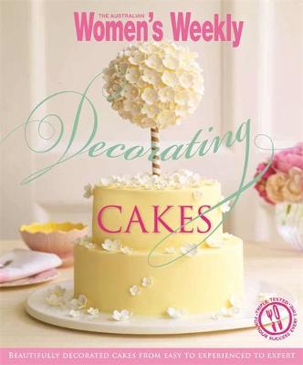 Decorating Cakes - The Australian Women's Weekly (Hardback)