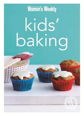 Kid's Baking: Cake Pops, Sweets and Cake-Filled Fun Recipes for Children - The Australian Women's Weekly Minis (Paperback)
