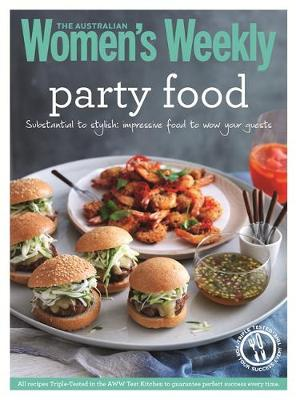 Party Food: Savoury and Sweet Small Treats for Any Special Occasion - The Australian Women's Weekly: New Essentials (Paperback)