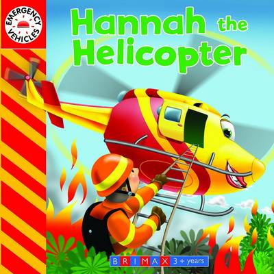 Emergency Vehicles: Hannah the Helicopter (Board book)