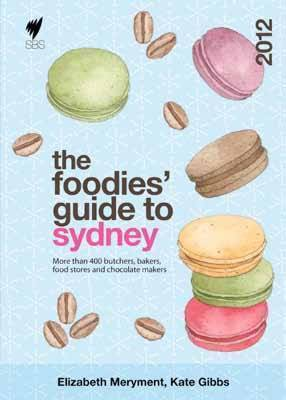 The Foodies' Guide to Sydney 2012 (Paperback)