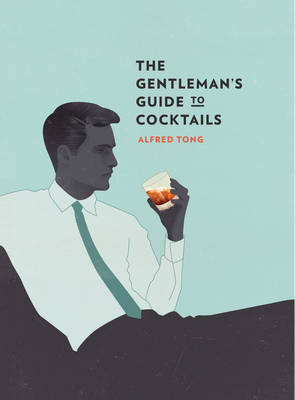 The Gentleman's Guide to Cocktails (Hardback)