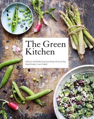 The Green Kitchen: Delicious and Healthy Vegetarian Recipes for Every Day (Hardback)