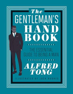 The Gentleman's Handbook: The Essential Guide to Being a Man (Hardback)