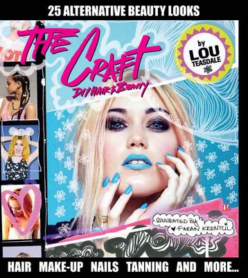 The Craft: DIY Hair and Beauty (Hardback)