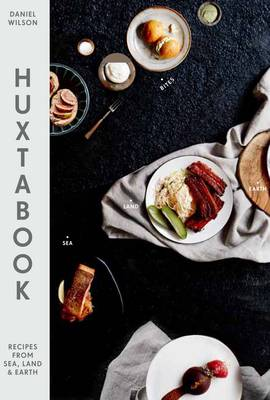 Huxtabook: Recipes from Sea, Land and Earth (Hardback)