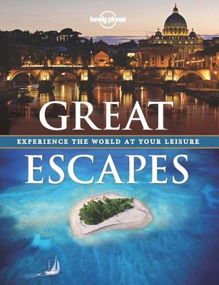 Great Escapes: Experience the World at Your Leisure (Hardback)