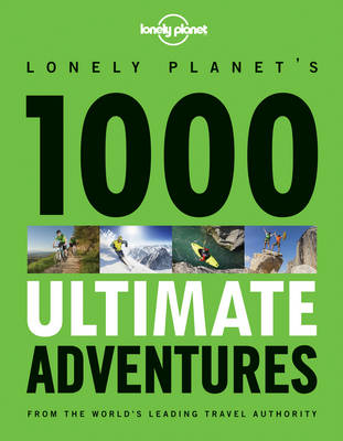 1000 Ultimate Adventures: A Lifetime of Intrepid Travel Inspiration (Paperback)