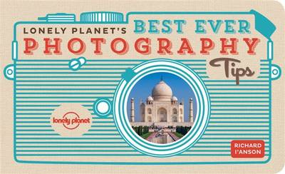 Lonely Planet's Best Ever Photography Tips (Paperback)