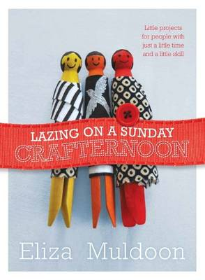 Lazing on a Sunday Crafternoon (Paperback)