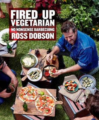 Fired Up: Vegetarian: No Nonsense Barbecuing (Hardback)