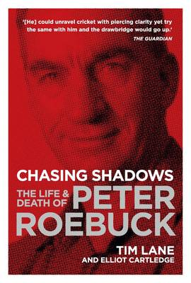 Chasing Shadows: The Life and Death of Peter Roebuck (Paperback)