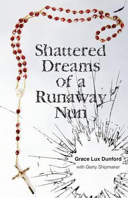 Shattered Dreams of a Runaway Nun (Paperback)
