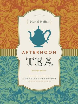 Afternoon Tea: A Timeless Tradition (Hardback)
