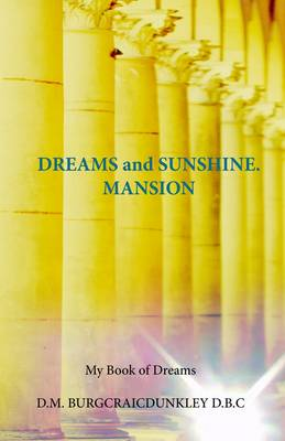 Dreams and Sunshine Mansions (Paperback)
