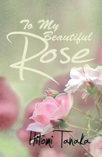 To My Beautiful Rose (Paperback)