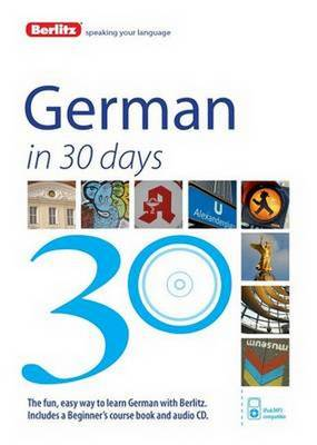 Berlitz Language: German in 30 Days - Berlitz in 30 Days (Paperback)