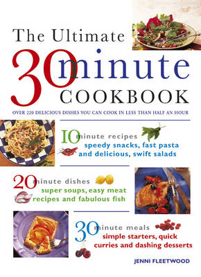 The Ultimate 30-minute Cookbook: Over 220 Delicious Dishes You Can Cook in Less Than Half and Hour (Paperback)