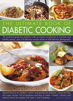 The Complete Book of Diabetic Cooking: the Essential Guide for Diabetics with an Expert Introduction to Nutrition and Healthy Eating - Plus 170 Delicious Recipes Shown in 650 Fabulous Photographs (Paperback)