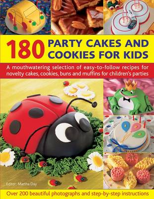 180 Party Cakes & Cookies for Kids: A Fabulous Selection of Recipes for Novelty Cakes, Cookies, Buns and Muffins for Children's Parties (Paperback)