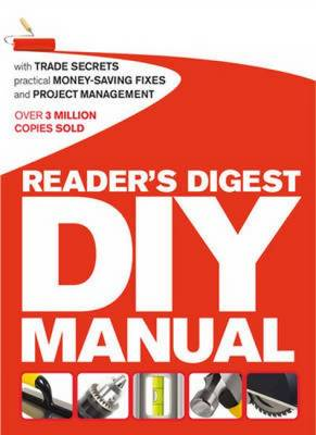 Reader's Digest DIY Manual: With Trade Secrets, Practical Money-Saving Fixes and Project Management (Hardback)