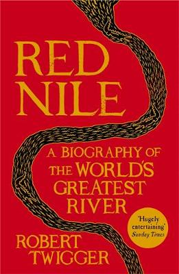Red Nile: The Biography of the World's Greatest River (Paperback)