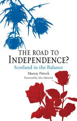 The Road to Independence: Scotland in the Balance (Paperback)