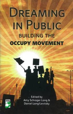 Dreaming in Public: The Building of the Occupy Movement (Paperback)