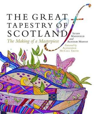 The Great Tapestry of Scotland: The Making of a Masterpiece (Paperback)