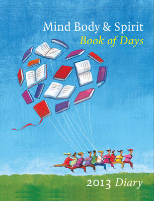 Mind, Body, Spirit Book of Days 2013 (Spiral bound)