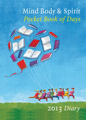 Mind, Body, Spirit Pocket Book of Days 2013 (Hardback)