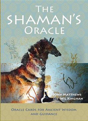 The Shaman's Oracle: Oracle Cards for Ancient Wisdom and Guidance (Mixed media product)