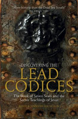 The Discovering the Lead Codices: The Book of Seven Seals and the Secret Teachings of Jesus (Hardback)
