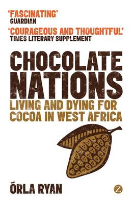 Chocolate Nations: Living and Dying for Cocoa in West Africa (Paperback)