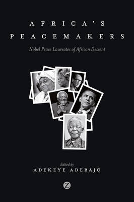 Africa's Peacemakers: Nobel Peace Laureates of African Descent (Paperback)