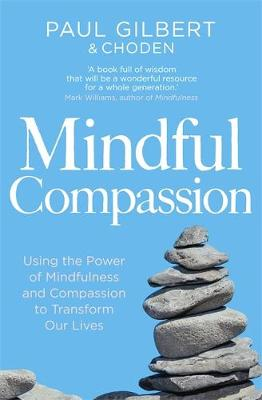 Mindful Compassion (Hardback)