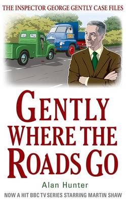 Gently Where the Roads Go - George Gently 10 (Paperback)